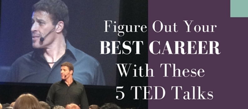5 TED Talks That Will Help You Figure Out Your Best Career