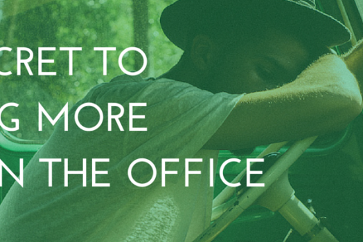 The Secret to Getting More Done at the Office